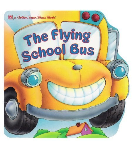 9780307100320: The Flying School Bus (A Golden Super Shape Book)