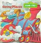 9780307100573: Sesame Street/Going Places (Golden Books)