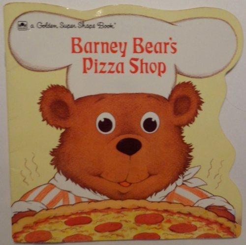 9780307100665: Barney Bear's Pizza Shop