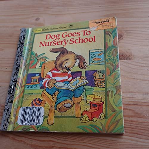 9780307101341: Dog Goes to Nursery School (First Little Golden Book)