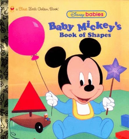 Baby Mickey's Book of Shapes (First Little: First Little Golden