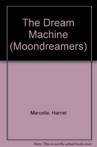 9780307101969: The Dream Machine (Moondreamers)