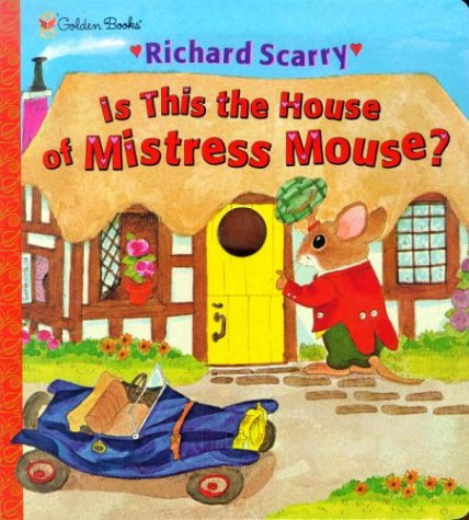Is This the House of Mistress Mouse?: Richard Scarry