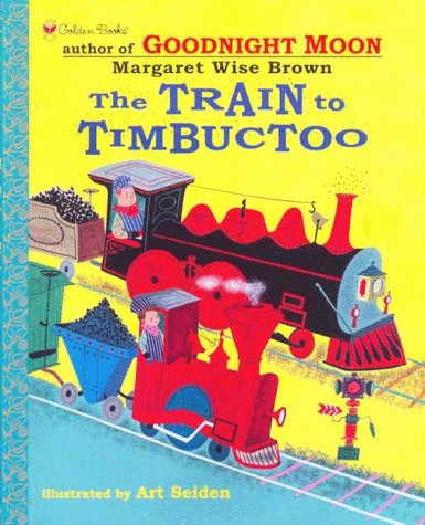 9780307102157: The Train to Timbuctoo (Family Storytime)