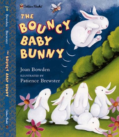 The Bouncy Baby Bunny (Family Storytime): Joan Bowden
