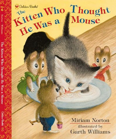 9780307102195: The Kitten Who Thought He Was a Mouse (Family Storytime)