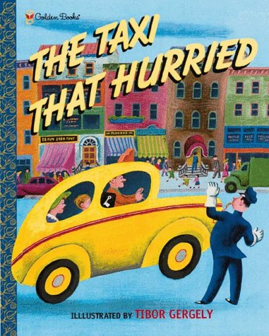 9780307102225: The Taxi That Hurried (Golden Books Family Storytime)