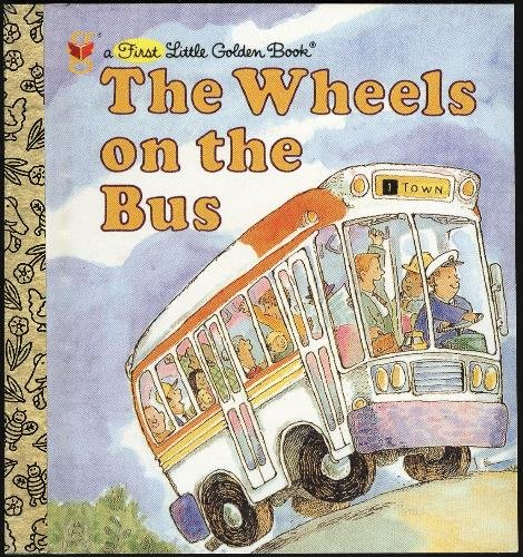 9780307102454: The Wheels on the Bus (A First Little Golden Book)