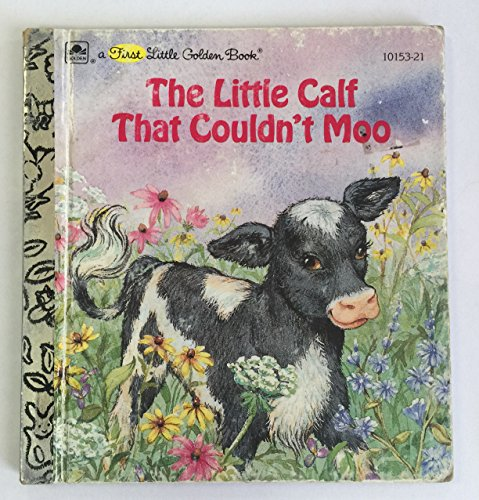 9780307102461: The little calf that couldn't moo (A First little golden book)