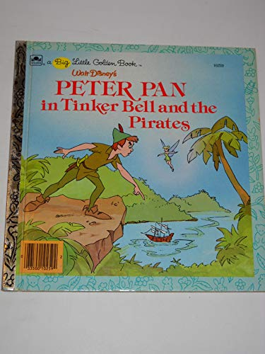 9780307102591: Peter Pan, Tinker Bell and the Pirates (Big Little Golden Book)