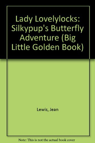 9780307102775: Lady Lovelylocks: Silkypup's Butterfly Adventure