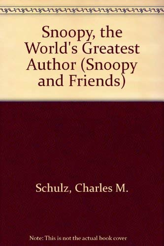 Snoopy, the World's Greatest Author (Snoopy and Friends) (0307102807) by Charles M. Schulz; Marci McGill
