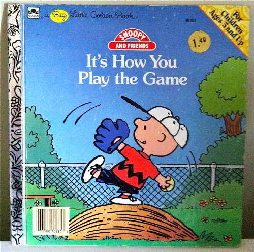 It's How You Play the Game (Snoopy: Charles M. Schulz;