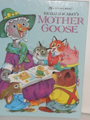 Richard Scarry's Mother Goose: Scarry, Richard