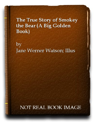 9780307104298: The True Story of Smokey the Bear (A Big Golden Book)