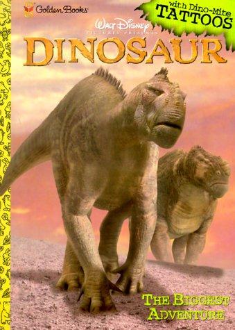 9780307104670: Walt Disney Pictures Presents Dinosaur: The Biggest Adventure (with Dino-Mite Tattoos)
