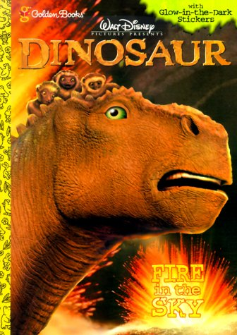 9780307104694: Fire in the Sky (Walt Disney Pictures Presents Dinosaur : Glow-in-the-Dark Sticker Book)