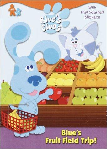 Blue's Fruit Field Trip! (Blue's Clues): Stone, Jon; Smollin,