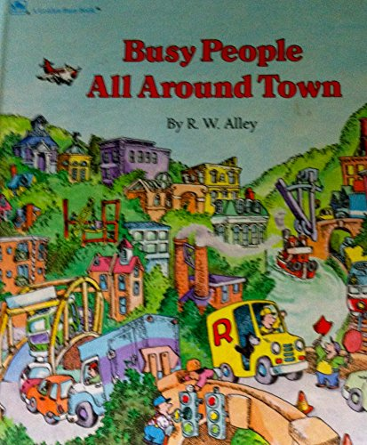 Busy People All Around Town (Golden Busy Book): Golden Books
