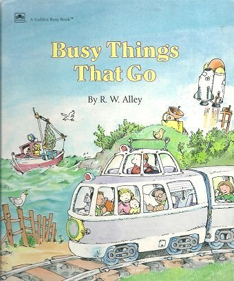 9780307105097: Busy Things That Go Busy Book (A Golden busy book)