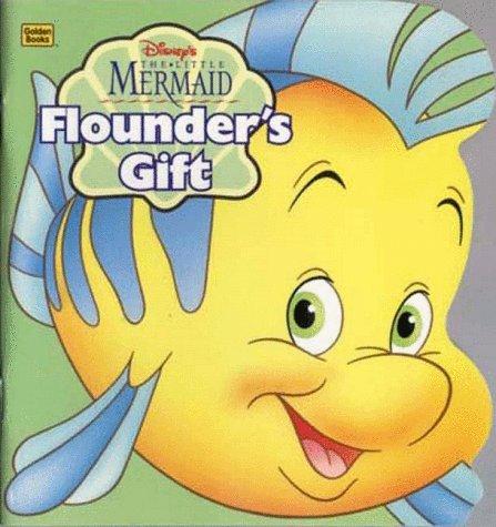 Disney's the Little Mermaid: Flounder's Gift: Bondor, Rebecca;Bonder, Rebecca