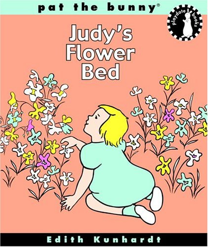 Judy's Flower Bed (Bunny's Playdate) (0307106055) by Davis, Edith Kunhardt