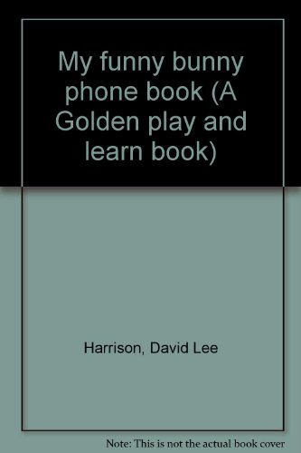 My funny bunny phone book (A Golden play and learn book) (0307107280) by Harrison, David Lee