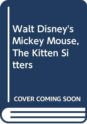 Walt Disney's Mickey Mouse, The Kitten Sitters (0307108236) by Walt Disney Productions