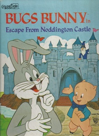 9780307108272: Bugs Bunny: In the Escape from Noddington Castle
