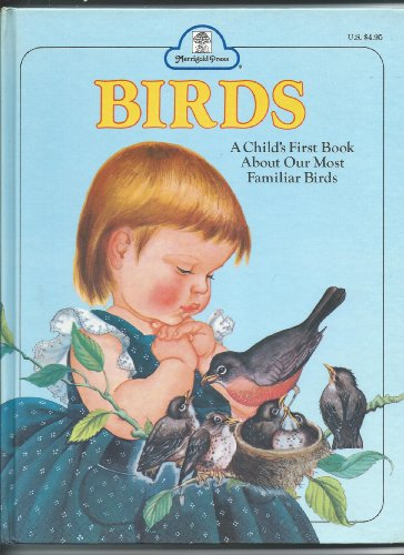 9780307109453: Birds: A child's first book about our most familiar birds