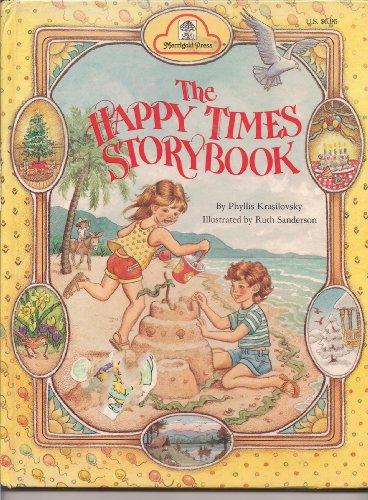 The Happy Times Story Book: Krasilovsky, Phyllis