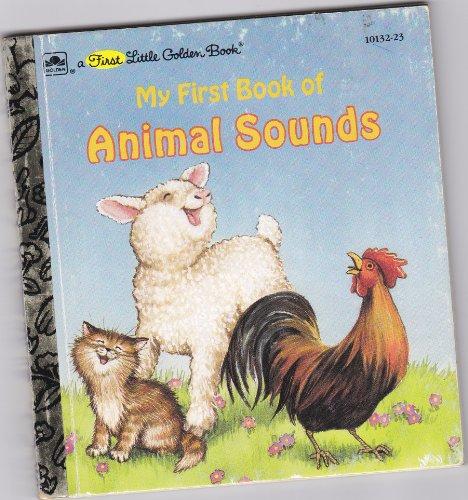 9780307111326: My First Book of Animal Sounds (A First Little Golden Book)