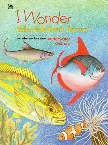 9780307113252: I Wonder Why Fish Don't Drown