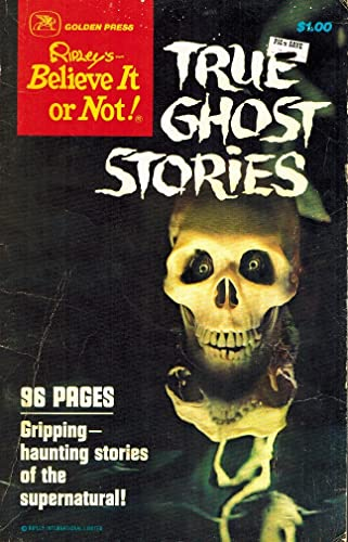 9780307114013: True Ghost Stories (Ripley's Believe It or Not) (96 Pages: Gripping--haunting stories of the supernatural!, 11401)