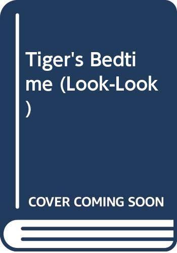 9780307115102: Tiger's Bedtime (Look-Look)