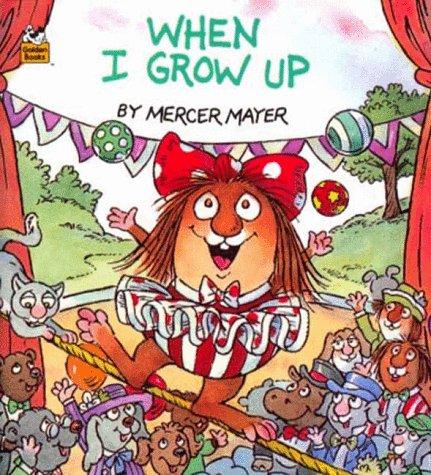 9780307115201: When I Grow Up (Little Sister of Little Critter)
