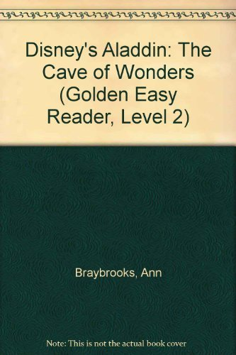 Disney's Aladdin: The Cave of Wonders (Golden Easy Reader, Level 2): Ann Braybrooks, Darrell ...