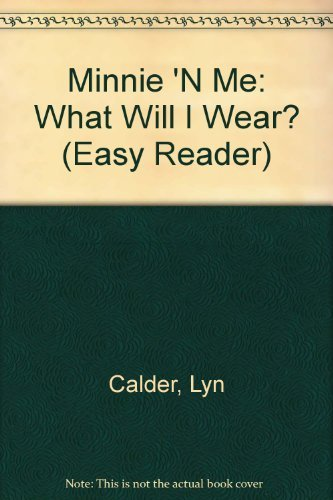 Minnie 'N Me: What Will I Wear? (Easy Reader) (0307115844) by Lyn Calder