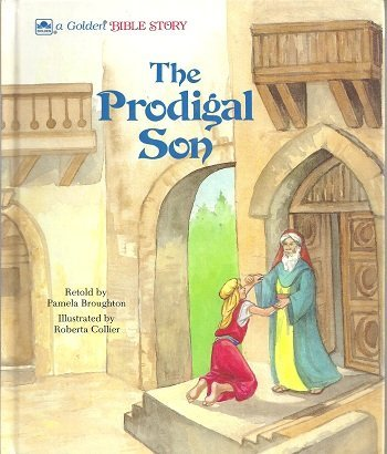 9780307116239: The prodigal son, Luke 15:1-3, 11-32 (A Golden Bible story)
