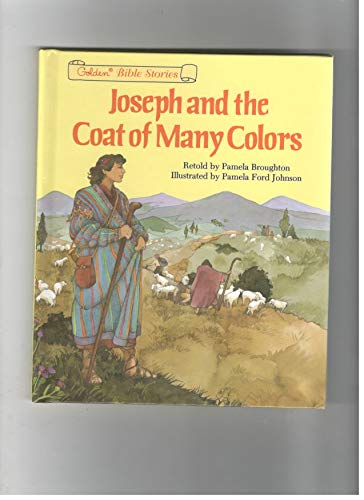 Joseph and the Coat of Many Colors: Broughton, Pamela