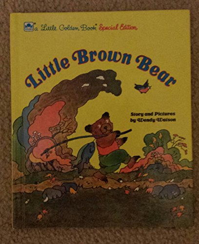 Little Brown Bear (A Little Golden Book Special Edition) (0307116328) by Wendy Watson