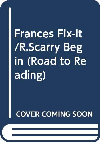 9780307116550: Frances Fix-It/R.Scarry Begin (Road to Reading)