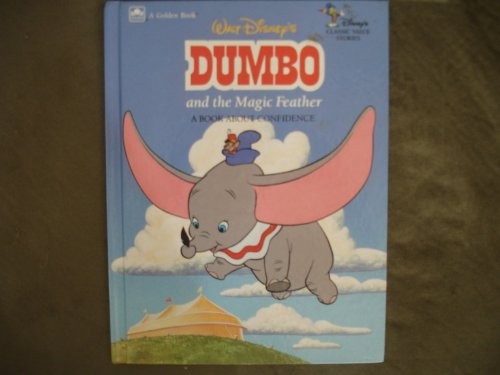 9780307116734: Walt Disney's Dumbo and the Magic Feather: A Book About Confidence (Disney Classic Values Book)