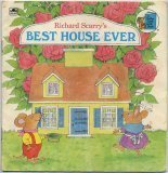Richard Scarry's Best House Ever: Richard Scarry