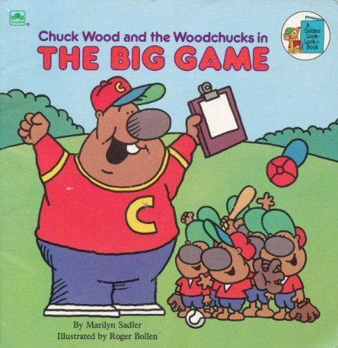 Chuck Wood and the Woodchucks in The Big Game (Golden Look-Look Books) (9780307117298) by Marilyn Sadler
