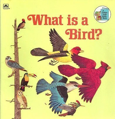 What Is a Bird? (Golden Look-Look Bks.): Day, Jenifer W.,