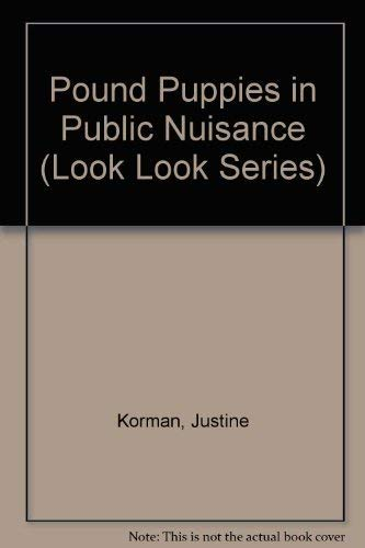 Pound Puppies in Public Nuisance (Look Look Series) (0307118118) by Justine Korman