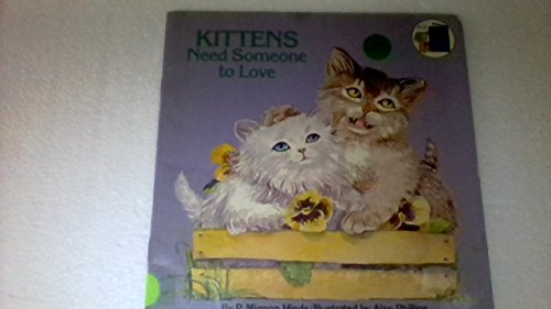 9780307118653: Kittens need someone to love (A Golden look-look book)