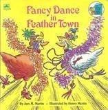 9780307118745: Fancy Dance In Feather Town (Look-Look)