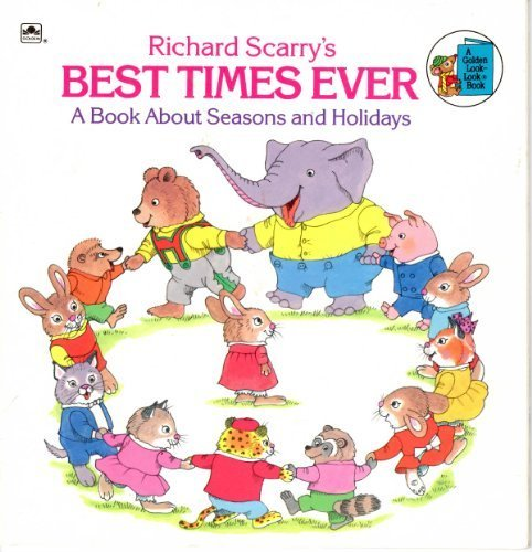 9780307119131: Richard Scarry's Best Times Ever: A Book About Seasons and Holidays (A Golden Look-Look Book)